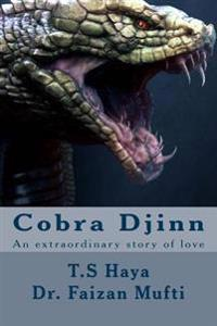 Cobra Djinn: An Extraordinary Story of Love