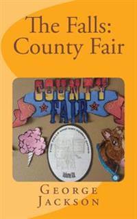 The Falls: County Fair