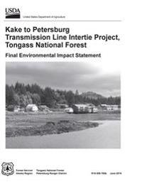 Kake to Petersburg Transmission Line Intertie Project, Tongass National Forest: Final Environmental Impact Statement