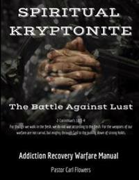 Spiritual Kryptonite: The Battle Against Lust