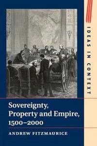 Sovereignty, Property and Empire 1500-2000