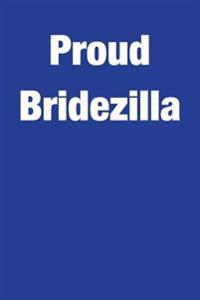 Proud Bridezilla: Blank Lined Journal - Small 6x9 - Wedding Gag Gift