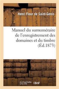 Manuel Du Surnumeraire de L'Enregistrement Des Domaines Et Du Timbre