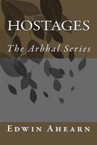 Hostage: The Arbhal Series