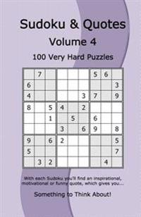 Sudoku & Quotes Volume 4: 100 Very Hard Puzzles