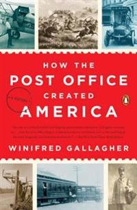 How the post office created america - a history