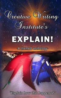 Explain!: A Themed Anthology 2016