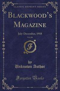 Blackwood's Magazine, Vol. 204