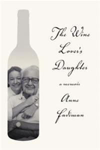 The Wine Lover's Daughter: A Memoir
