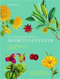 Odlarens handbok om medicinalväxter : uppslagsverk över läkande örter och huskurer