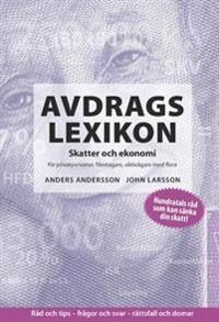 Avdragslexikon 2017 : Skatter och ekonomi