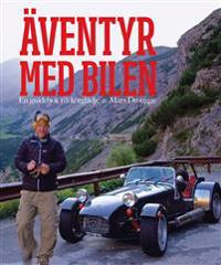 Äventyr med bilen : en guidebok till Europas bästa bilvägar