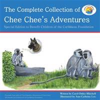 The Complete Collection of Chee Chee's Adventures: Chee Chee's Adventure Series