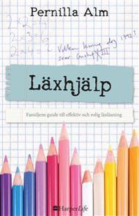 Läxhjälp : familjens guide till effektiv och rolig läxläsning