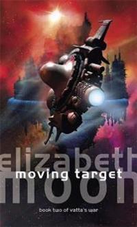 Moving Target - Elizabeth Moon - pocket (9781841491691)     Bokhandel