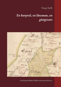 En korpral, en länsman, en gästgivare : ett bidrag till släkten Kjöllerströms personhistoria