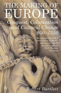 Making of europe - conquest, colonization and cultural change 950 - 1350
