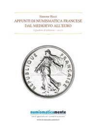 Appunti Di Numismatica Francese: Dal Medioevo All'euro