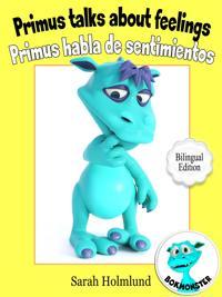 Primus talks about feelings - Primus habla de sentimientos  - Bilingual Edition