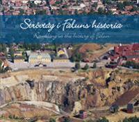 Strövtåg i Faluns historia / Rambling in the history of Falun