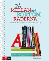 På, mellan och bortom raderna : Läsförståelseuppgifter till tolv böcker Åk4