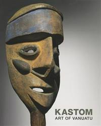 Kastom: Arts of Vanuatu