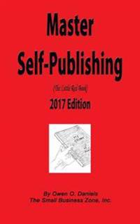 Master Self-Publishing 2017: The Little Red Book