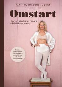 Omstart : för en starkare, renare och friskare kropp