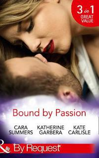 Bound by passion - no desire denied / one more kiss / second-chance seducti