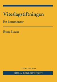 Viteslagstiftningen : en kommentar - Rune Lavin pdf epub