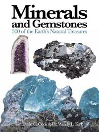 Minerals and Gemstones: 300 of the Earth's Natural Treasures