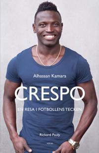 Crespo : En resa i fotbollens tecken