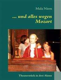 ... Und Alles Wegen Mozart