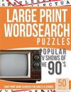 Large Print Wordsearches Puzzles Popular TV Shows of the 90s: Giant Print Word Searches for Adults & Seniors