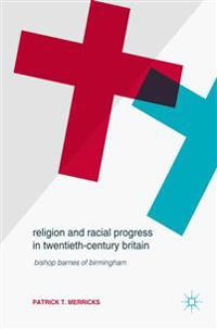 Religion and Racial Progress in Twentieth-Century Britain