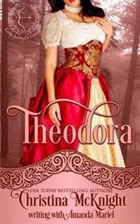 Theodora: Lady Archer's Creed, Book One
