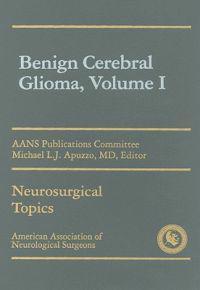 Benign Cerebral Glioma, Volume I