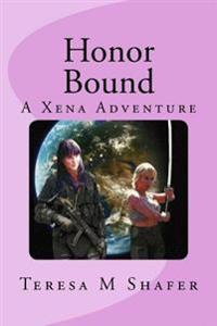 Honor Bound: Xena and Gabrielle Outside the Box Book One