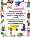 Français-Swahili Dictionnaire d'Images En Couleur Bilingue Pour Enfants Kamusiyakitabucha Rangi Cha Picha Cha Watoto Cha Lughazaidiyamoja