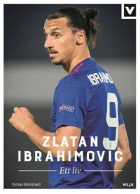 Zlatan Ibrahimovic - Ett liv