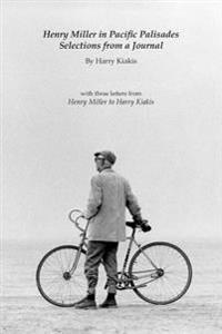 Henry Miller in Pacific Palisades: Selections from a Journal