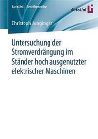 Untersuchung Der Stromverdr ngung Im St nder Hoch Ausgenutzter Elektrischer Maschinen