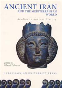 Ancient Iran and the Mediterranean World: Studies in Ancient History