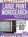 Large Print Wordsearches Puzzles Popular TV Shows of the 80s: Giant Print Word Searches for Adults & Seniors