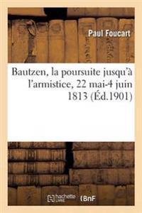 Bautzen, La Poursuite Jusqu'a L'Armistice, 22 Mai-4 Juin 1813