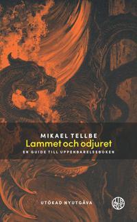 Lammet och odjuret : en guide till Uppenbarelseboken Utökad utgåva