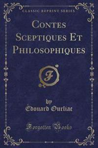 Contes Sceptiques Et Philosophiques (Classic Reprint)