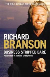Business stripped bare - adventures of a global entrepreneur
