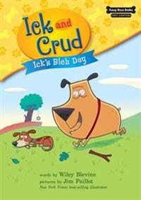 Ick's Bleh Day (Book 1)