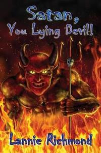 Satan, You Lying Devil, You!